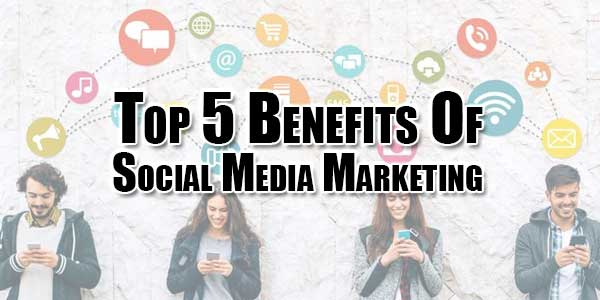 Top-5-Benefits-Of-Social-Media-Marketing