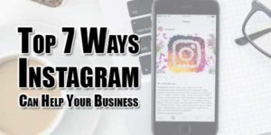 Top-7-Ways-Instagram-Can-Help-Your-Business