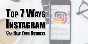 Top-7-Ways-Instagram-Can-Help-Your-Business