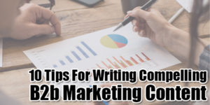 10-Tips-For-Writing-Compelling-B2b-Marketing-Content