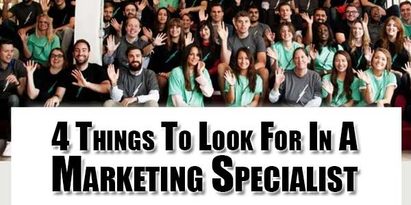 4-Things-To-Look-For-In-A-Marketing-Specialist
