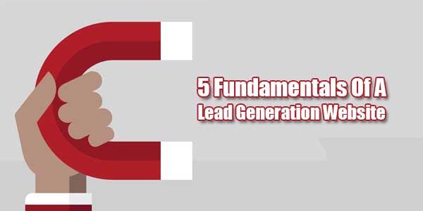 5-Fundamentals-Of-A-Lead-Generation-Website