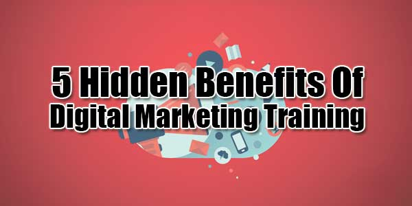 5-Hidden-Benefits-Of-Digital-Marketing-Training
