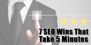 7-SEO-Wins-That-Take-5-Minutes