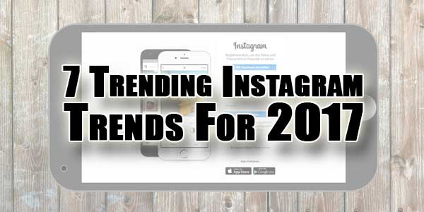 7-Trending-Instagram-Trends-For-2017