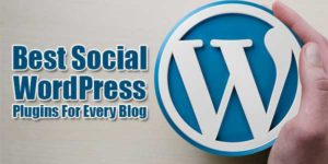 Best-Social-WordPress-Plugins-For-Every-Blog