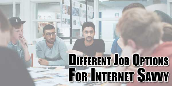 Different-Job-Options-For-Internet-Savvy