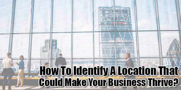 How-to-Identify-a-Location-That-Could-Make-Your-Business-Thrive