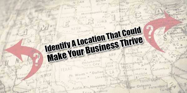 Identify-A-Location-That-Could-Make-Your-Business-Thrive