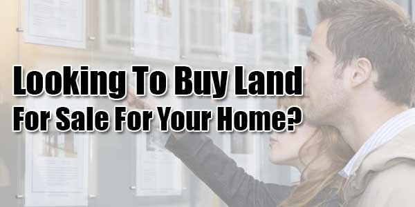 Looking-To-Buy-Land-For-Sale-For-Your-Home