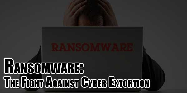 Ransomware--The-Fight-Against-Cyber-Extortion