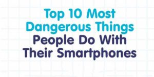 Top-10-Most-Dangerous-Things-People-Do-With-Their-Smartphone-Infographics