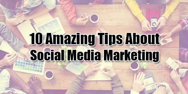 10-Amazing-Tips-About-Social-Media-Marketing