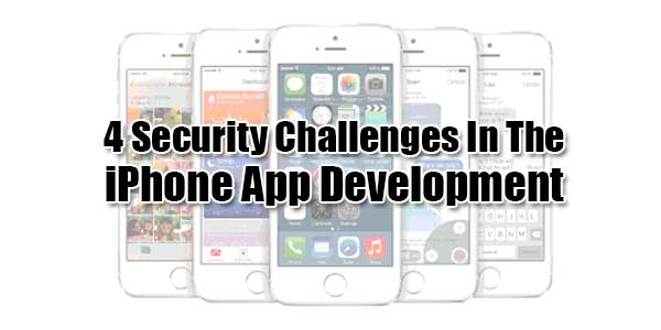 4-Security-Challenges-In-The-iPhone-App-Development