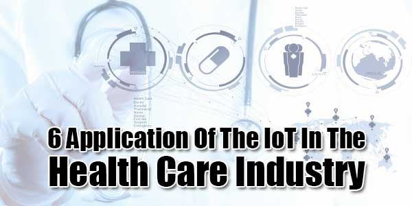 6-Application-Of-The-IoT-In-The-Health-Care-Industry
