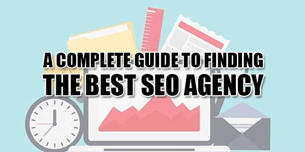 A-Complete-Guide-To-Finding-The-Best-SEO-Agency