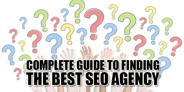 Complete-Guide-To-Finding-The-Best-SEO-Agency