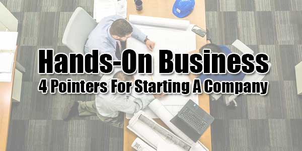 Hands-On-Business--4-Pointers-For-Starting-A-Company