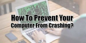 How-To-Prevent-Your-Computer-From-Crashing