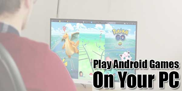 Play-Android-Games-On-Your-PC