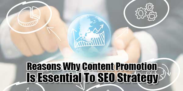 Reasons-Why-Content-Promotion-Is-Essential-To-SEO-Strategy