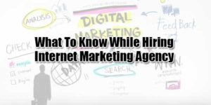 What-To-Know-While-Hiring-Internet-Marketing-Agency