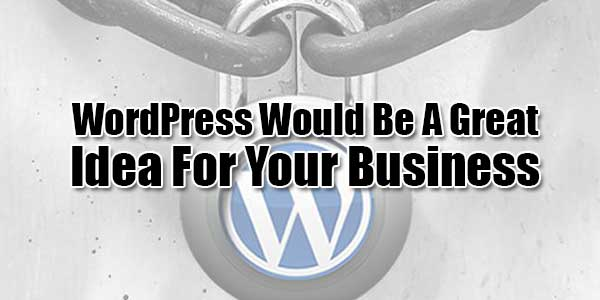 WordPress-Would-Be-A-Great-Idea-For-Your-Business
