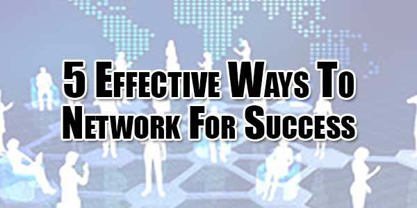 5-Effective-Ways-To-Network-For-Success
