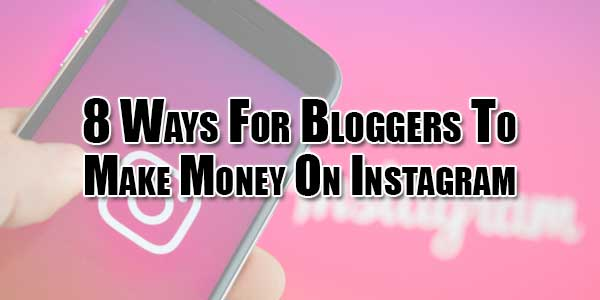 8-Ways-For-Bloggers-To-Make-Money-On-Instagram