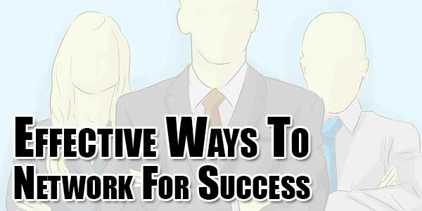 Effective-Ways-To-Network-For-Success