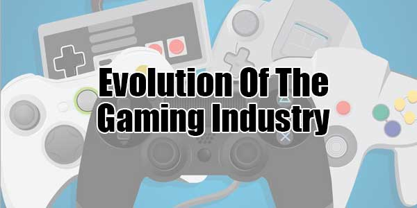 Evolution-Of-The-Gaming-Industry