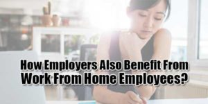 How-Employers-Also-Benefit-From-Work-From-Home-Employees