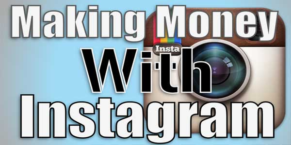 Making-Money-With-Instagram