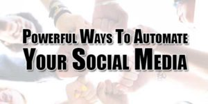 Powerful-Ways-To-Automate-Your-Social-Media