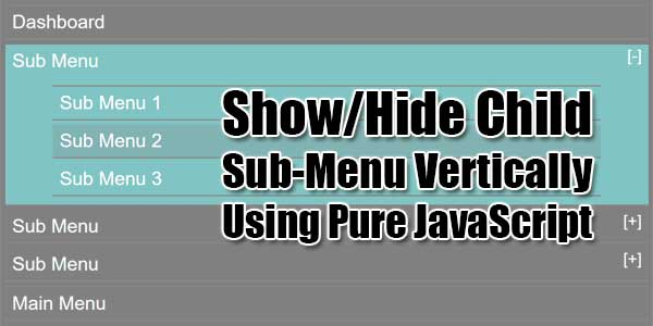 Show-Hide-Child-Sub-Menu-Vertically-Using-Pure-JavaScript
