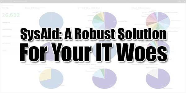 SysAid--A-Robust-Solution-For-Your-IT-Woes