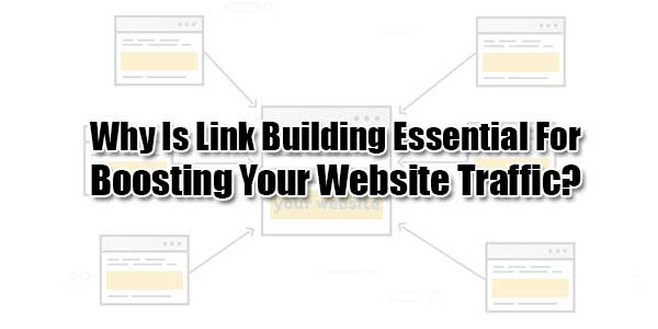 Why-Is-Link-Building-Essential-For-Boosting-Your-Website-Traffic