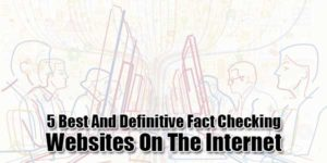 5-Best-And-Definitive-Fact-Checking-Websites-On-The-Internet