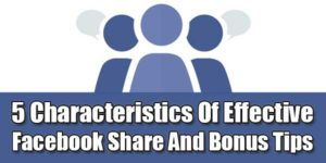 5-Characteristics-Of-Effective-Facebook-Share-And-Bonus-Tips