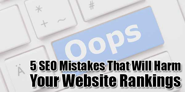 5-SEO-Mistakes-That-Will-Harm-Your-Website-Rankings