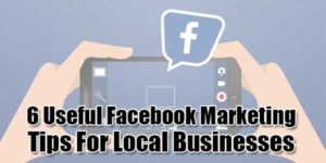 6-Useful-Facebook-Marketing-Tips-For-Local-Businesses
