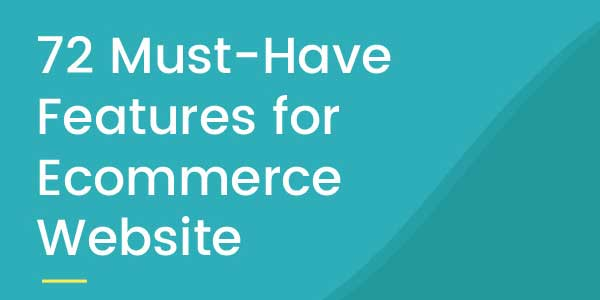 72-Must-Have-Features-For-ECommerece-Website---Infographics