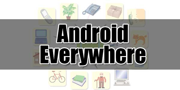 Android-Everywhere