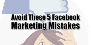 Avoid-These-5-Facebook-Marketing-Mistakes