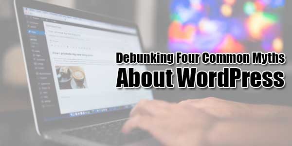 Debunking-Four-Common-Myths-About-WordPress
