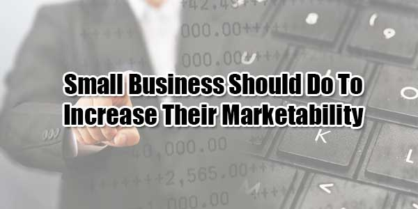 Small-Business-Should-Do-To-Increase-Their-Marketability