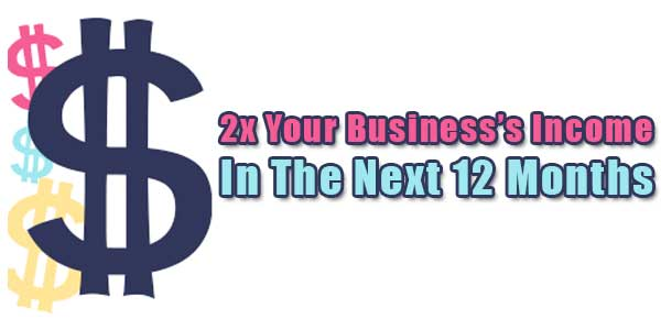 2x-Your-Business's-Income-In-The-Next-12-Months