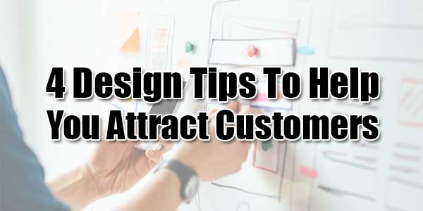 4-Design-Tips-To-Help-You-Attract-Customers