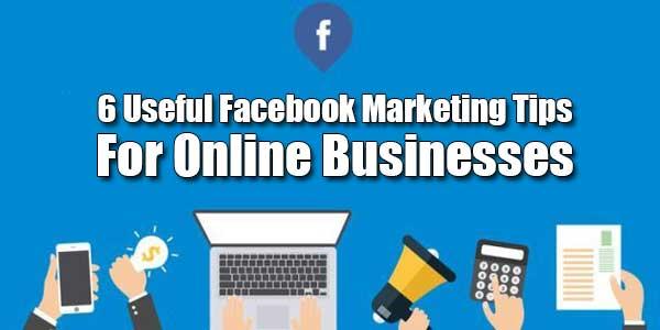 6-Useful-Facebook-Marketing-Tips-For-Online-Businesses