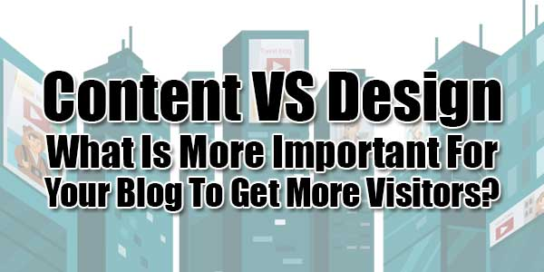 Content-VS-Design--What-Is-More-Important-For-Your-Blog-To-Get-More-Visitors